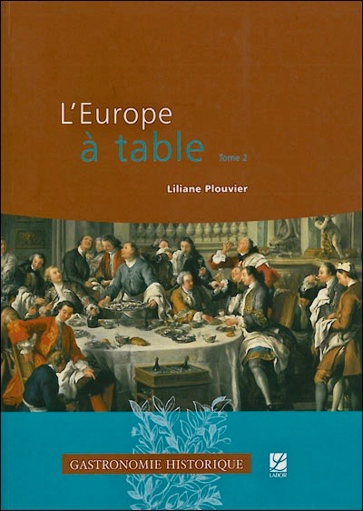 L'Europe à table. Tome 2